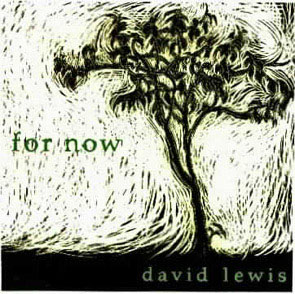 abd3666d71551 From the beginning of 'For Now' David Lewis' lightness of touch on acoustic  guitar & sprightly, light voice speak of very English 60's & 70's  songwriters.